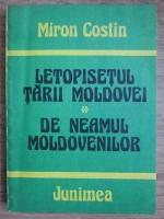 Miron Costin - Letopisetul Tarii Moldovei. De neamul moldovenilor