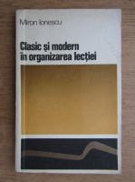 Miron Ionescu - Clasic si modern in organizarea lectiei