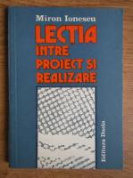 Miron Ionescu - Lectia intre proiect si realizare