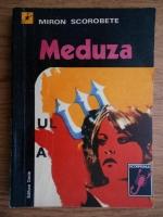 Anticariat: Miron Scorobete - Meduza