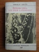 Anticariat: Miroslav Krleza - Intoarcerea lui Filip Latinovicz