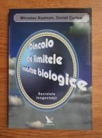 Anticariat: Miroslav Radman - Dincolo de limitele noastre biologice