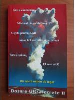 Anticariat: Miruna Munteanu, Vladimir Alexe - Dosare ultrasecrete, volumul 2