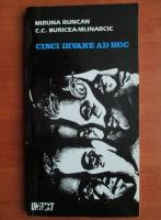 Anticariat: Miruna Runcan - Cinci divane ad hoc