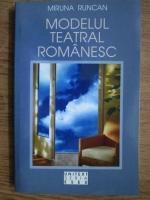Miruna Runcan - Modelul teatral romanesc
