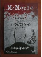 Anticariat: Misha Glenny - McMafia. Crime fara frontiere