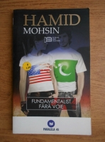 Mohsin Hamid - Fundamentalist fara voie