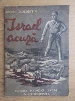 Moise Golstein - Israel acuza (cu autograful autorului, 1946)