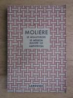 Moliere - Theatre complet illustre. Le misanthrope. Le medecin malgre lui. Amphitryon (aprox. 1930)