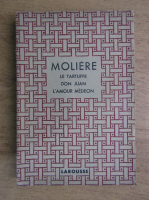 Moliere - Theatre complet illustre. Le Tartuffe. Don Juan. L'amour medecin (aprox. 1930)