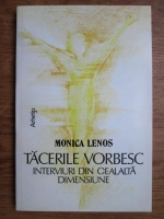 Anticariat: Monica Lenos - Tacerile vorbesc, interviuri din cealalta dimensiune