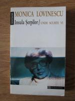 Monica Lovinescu - Unde scurte, volumul 6. Insula serpilor