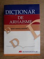 Monica Mihaela Busuioc - Dictionar de arhaisme