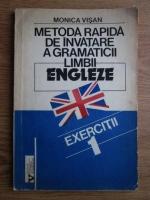 Monica Visan - Metoda rapida de invatare a gramaticii limbii engleze (volumul 1)