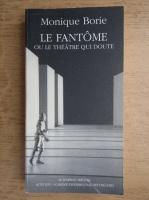Monique Borie - Le fantome ou le theatre qui doute
