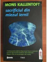Anticariat: Mons Kallentoft - Sacrificiul din miezul iernii
