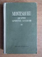 Anticariat: Montesquieu - Despre spiritul legilor (volumul 3)