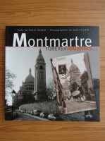 Anticariat: Montmartre. Forever, toujours...
