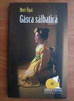 Anticariat: Mori Ogai - Gasca salbatica
