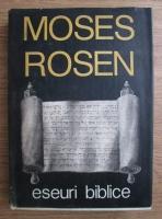 Moses Rosen - Eseuri biblice (cu autograful autorului)