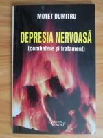 Anticariat: Motet Dumitru - Depresia nervoasa (combatere si tratament)
