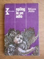 Anticariat: Mozes Attila - Epilog la un adio