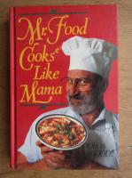 Anticariat: Mr. Food cooks like mama