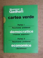Anticariat: Muammar al Qadhafi - Cartea verde. Rezolvarea problemei democratice. Puterea poporului (volumul 1)