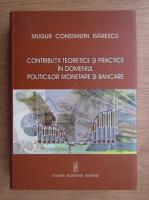 Mugur Constantin Isarescu - Contributii teoretice si practice in domeniul politicilor monetare si bancare