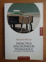 Musata Bocos - Didactica disciplinelor pedagogice, un cadru constructivist