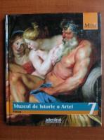 Muzeul de Istorie a Artei. Viena (colectia Marile Muzee ale Lumii, nr. 7)