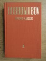 Anticariat: N. A. Dobroliubov - Opere alese (volumul 2)