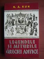 Anticariat: N. A. Kun - Legendele si miturile Greciei antice