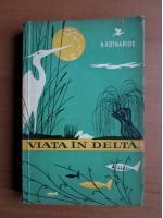 Anticariat: N. Botnariuc - Viata in delta