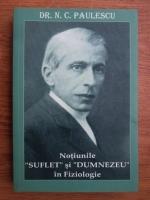 N. C. Paulescu - Notiunile suflet si Dumenzeu in fiziologie