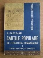 N. Cartojan - Cartile populare in literatura romaneasca. Epoca influentei grecesti (volumul 2, 1938)