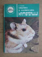 Anticariat: N. Chelemen - Cresterea si valorificarea hamsterului