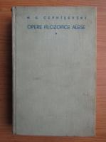 N. G. Cernisevski - Opere filozofice alese (volumul 1)