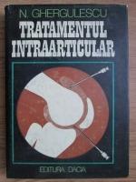 N. Ghergulescu - Tratamentul intraarticular