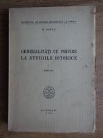 N. Iorga - Generalitati cu privire la studiile istorice (1944)