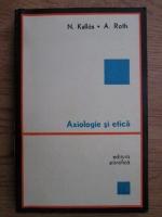 N. Kallos, A. Roth - Axiologie si etica