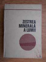 N. Lupei, V. Brana - Zestrea minerala a lumii