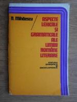 Anticariat: N. Mihaescu - Aspecte lexicale si gramaticale ale limbii romane literare