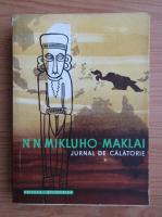 Anticariat: N. N. Mikluho-Maklai - Jurnal de calatorie 1870-1872, volumul 1