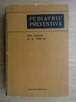 Anticariat: N. N. Trifan - Pediatrie preventiva