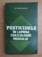 Anticariat: N. Nikonorow - Pesticidele in lumina toxicologiei mediului