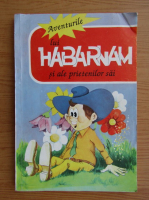 Anticariat: N. Nosov - Aventurile lui Habarnam si ale prietenilor sai