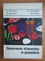 Anticariat: N. Pekacev - Conservarea alimentelor in gospodarie