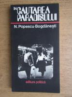 Anticariat: N. Popescu Bogdanesti - In cautarea paradisului