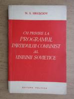 Anticariat: N. S. Hrusciov - Cu privire la programul Partidului Comunist al Uniunii Sovietice